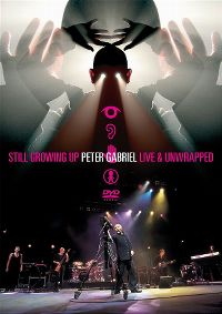 Cover Peter Gabriel - Still Growing Up - Live & Unwrapped [DVD]